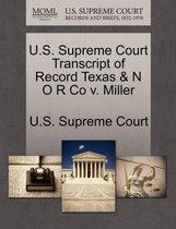 U.S. Supreme Court Transcript of Record Texas & N O R Co V. Miller