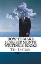 How to Make $5,500 Per Month Writing E-Books