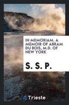 In Memoriam. a Memoir of Abram Du Bois, M.D. of New York