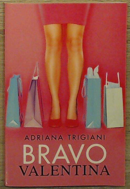 bravo valentina - Trigiani Adriana  