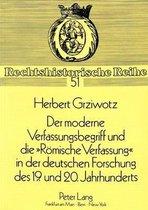 Der Moderne Verfassungsbegriff Und Die -Roemische Verfassung- In Der Deutschen Forschung Des 19. Und 20. Jahrhunderts