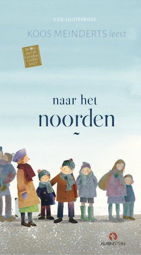 Naar Het Noorden (luisterboek) - Koos Meinderts |