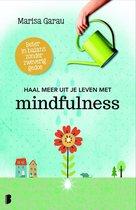 Haal meer uit je leven met mindfulness