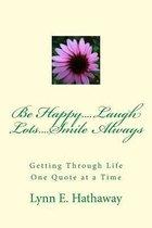 Be Happy.... Laugh Lots.... Smile Always....