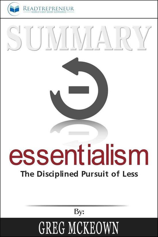 Boek cover Summary of Essentialism: The Disciplined Pursuit of Less by Greg Mckeown van Readtrepreneur Publishing (Onbekend)