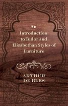An Introduction to Tudor and Elizabethan Styles of Furniture