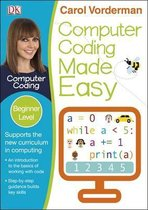 Computer Coding Made Easy, Ages 7-11 (Key Stage 2)