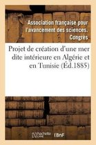 Le projet de creation en Algerie et en Tunisie d'une mer dite interieure