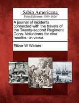 A Journal of Incidents Connected with the Travels of the Twenty-Second Regiment Conn. Volunteers for Nine Months