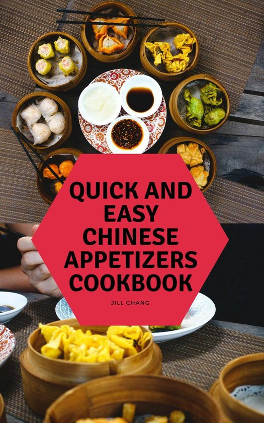 Quick and Easy Chinese Appetizers Cookbook