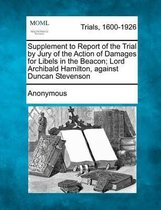 Omslag Supplement to Report of the Trial by Jury of the Action of Damages for Libels in the Beacon; Lord Archibald Hamilton, Against Duncan Stevenson