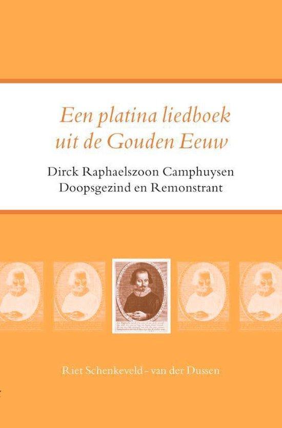 Een platina liedboek uit de Gouden Eeuw - Riet Schenkeveld-Van der Dussen   Fthsonline.com