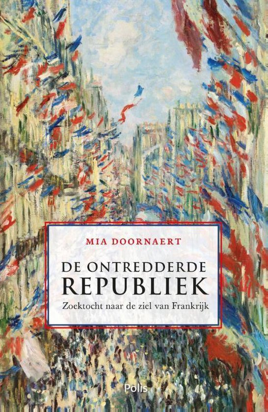 Ontredderde republiek. Zoektocht naar de ziel in Frankrijk - Mia Doornaert pdf epub