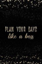 Plan Your Days Like a Boss
