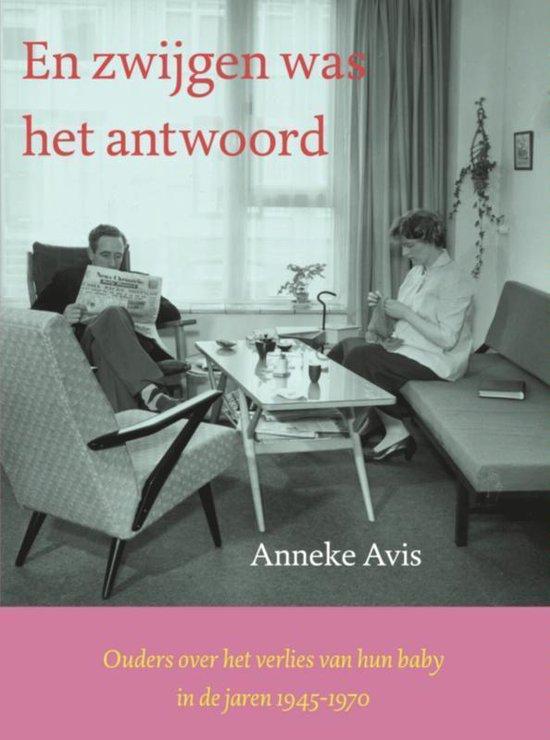 En zwijgen was het antwoord - Anneke Avis |