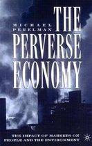 The Perverse Economy