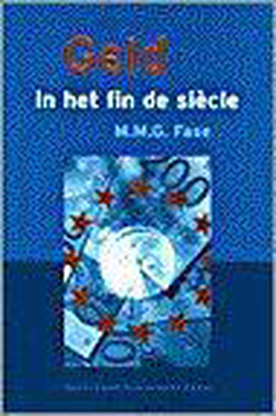 Geld in het fin de siècle - M.M.G. Fase | Fthsonline.com