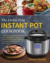 The Lectin Free Instant Pot Cookbook