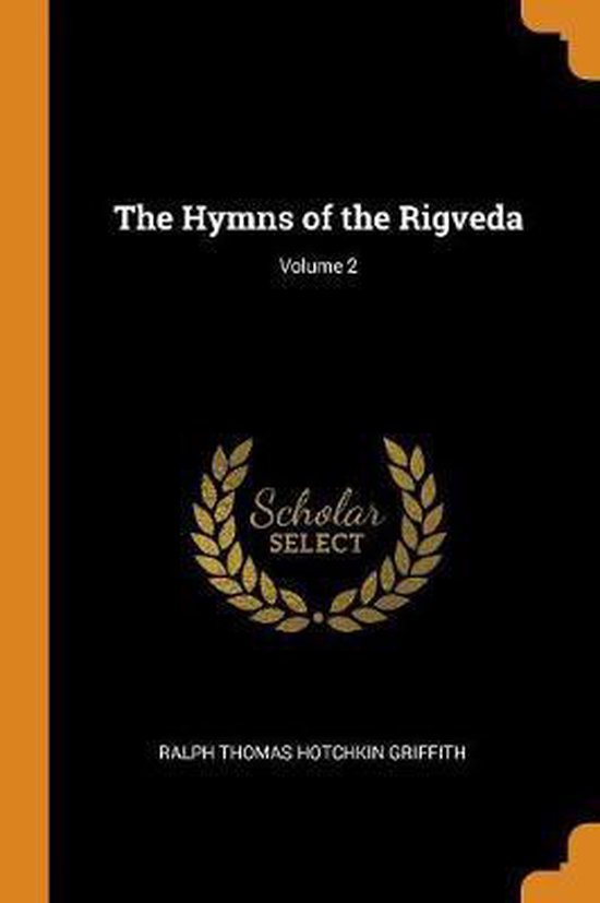 The Hymns of the Rigveda; Volume 2