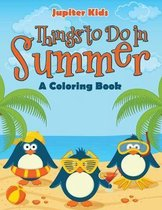 Things to Do In Summer (A Coloring Book)