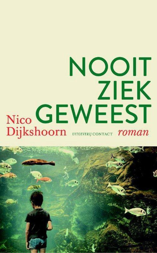 Nooit ziek geweest - Nico Dijkshoorn |