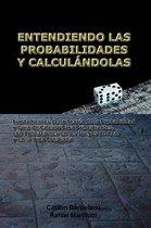 Entendiendo Las Probabilidades Y Calcul Ndolas
