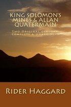 King Solomon's Mines & Allan Quatermain Two Original Classics, Complete & Unabridged