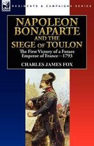 Napoleon Bonaparte and the Siege of Toulon