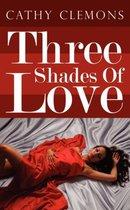 Three Shades Of Love