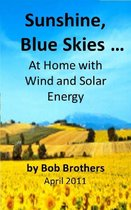 Sunshine, Blue Skies ... At Home with Wind and Solar Energy