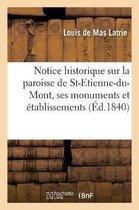 Notice historique sur la paroisse de St-Etienne-du-Mont, ses monuments et etablissements