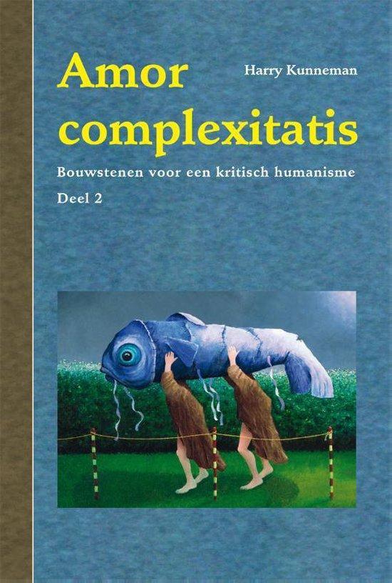 Amor complexitatis 2 - Harry Kunneman |