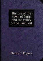 History of the Town of Paris and the Valley of the Sauquoit
