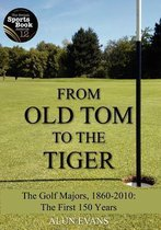 From Old Tom to the Tiger