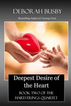 Deepest Desire of the Heart