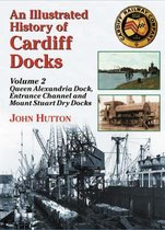An Illustrated History of Cardiff Docks: Pt. 2