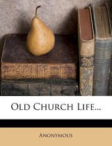 Old Church Life...