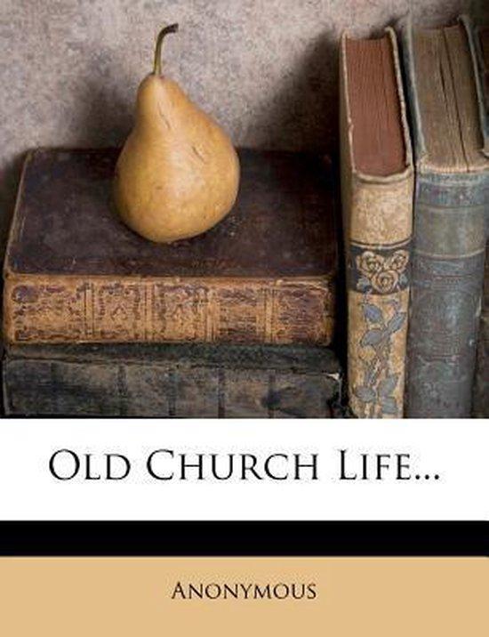 Old Church Life...
