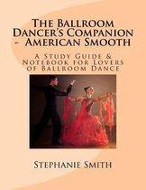 The Ballroom Dancer's Companion - American Smooth