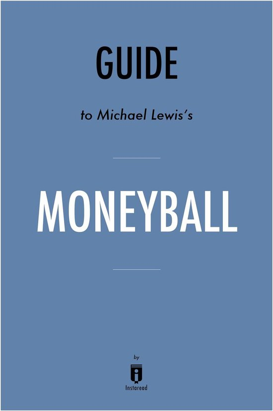 Guide to Michael Lewis's Moneyball by Instaread