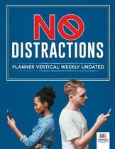 No Distractions - Planner Vertical Weekly Undated