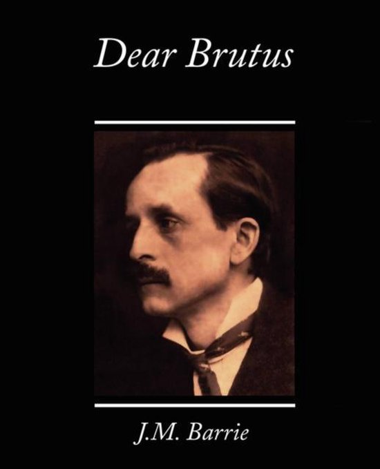 Boek cover Dear Brutus van James Matthew Barrie (Paperback)