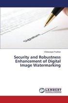 Security and Robustness Enhancement of Digital Image Watermarking