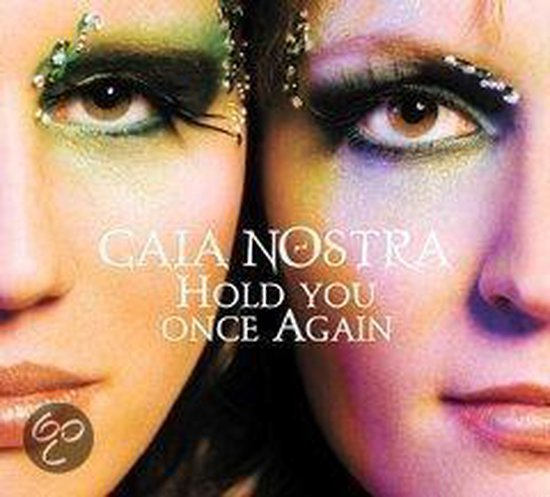 Gaia Nostra - Hold You Once Again