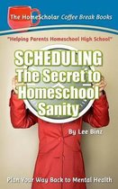 Scheduling-The Secret to Homeschool Sanity