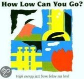High Energy Jazz From Below...