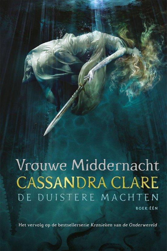 De duistere machten 1 - Vrouwe Middernacht - De Duistere Machten boek één - Cassandra Clare  