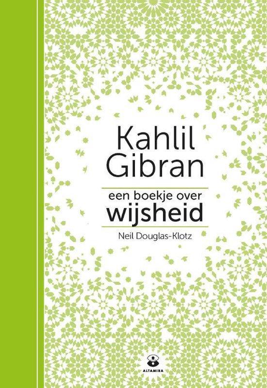 Een boekje over wijsheid - Kahlil Gibran |