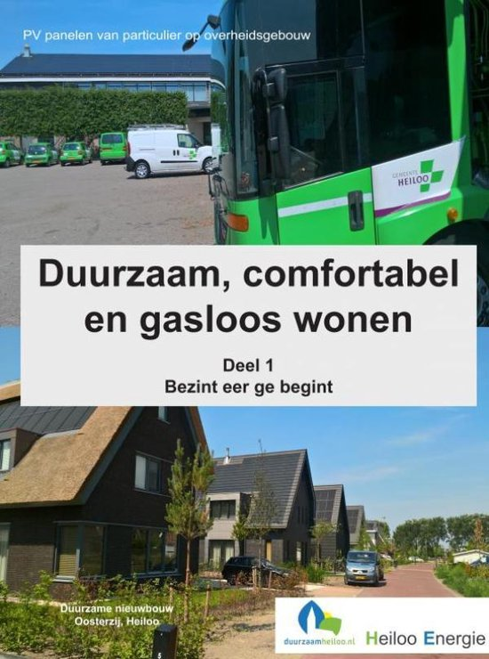 Duurzaam, comfortabel en gasloos wonen - Harm Hoffman |