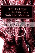 Thirty Days in the Life of a Suicidal Mother